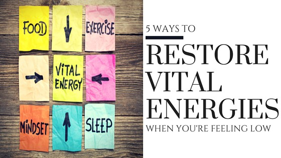 5 Ways to Restore Vital Energies this January