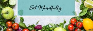 eat mindfully banner